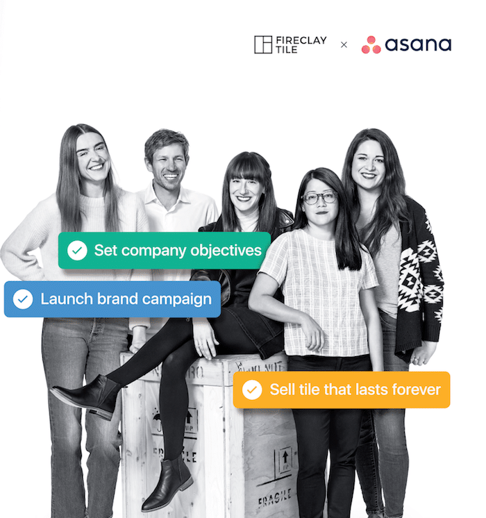 An example of the Fireclay Tile team who have used the asana platform. Real people, real teams